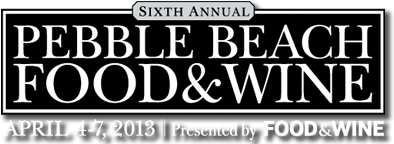 Pebble Beach Food & Wine - April 4-7, 2013