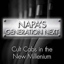 Napa's Generation Next:  Cult Cabs in the New Millenium