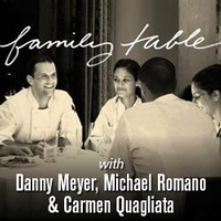 Family Table with Danny Meyer, Michael Romano & Carmen Quagliata