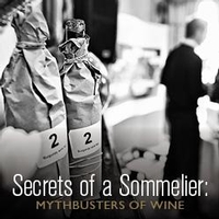 Secrets of a Sommelier: Mythbusters of Wine