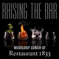 Raising The Bar - Mixology Lunch at Restaurant 1833